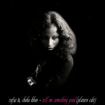Rufus & Chaka Khan - Tell Me Something Good (Platurn Edit) cover art