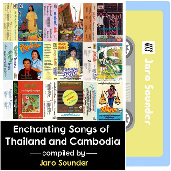 Enchanting Songs of Thailand and Cambodia by Jaro Sounder