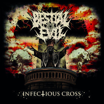 036 - Infectious Cross by BESTIAL EVIL