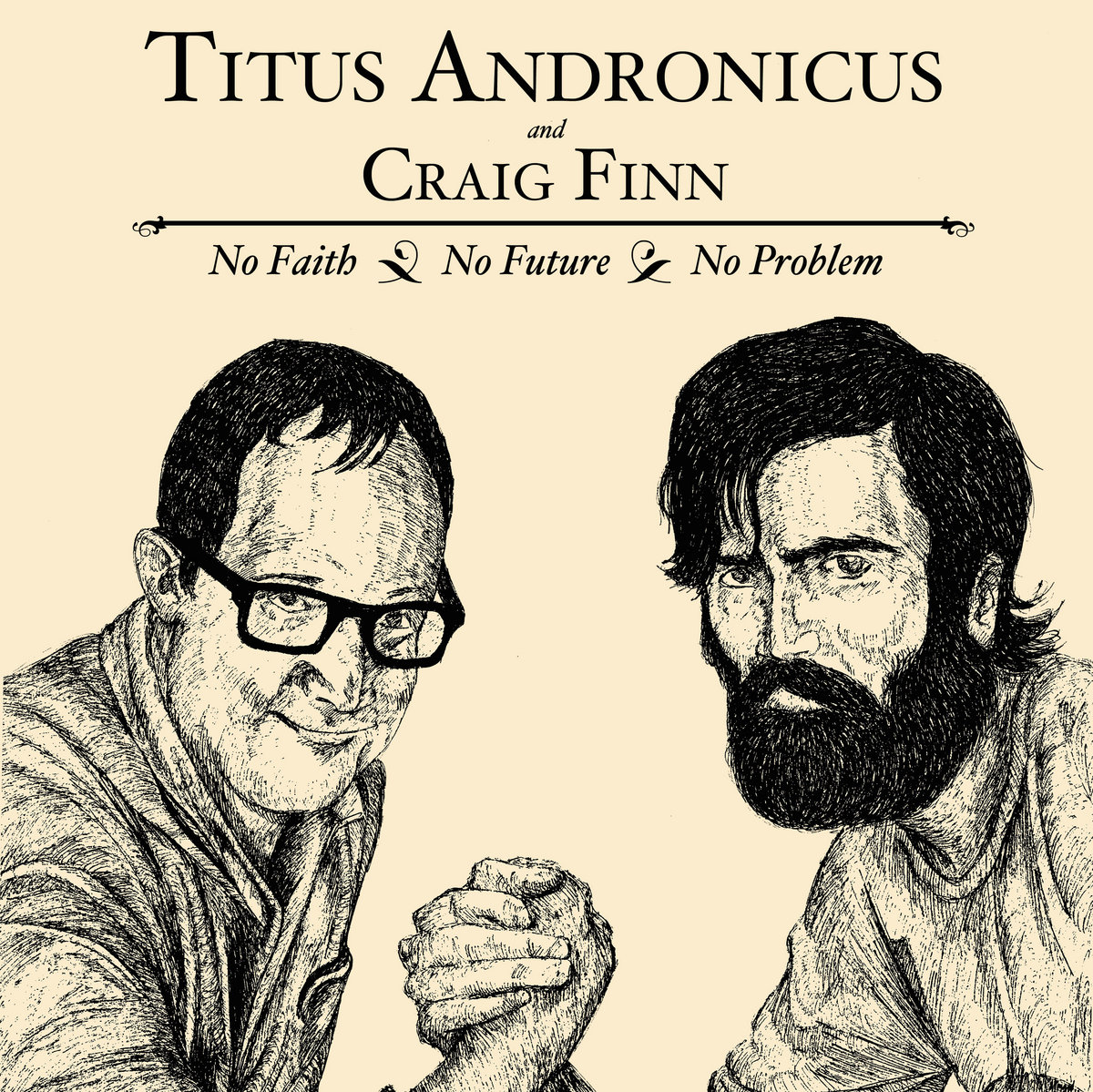 No future craig finn titus andronicus from no faith no future no problem by titus andronicus craig finn malvernweather Gallery