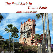 The Road Back to Theme Parks - Updates for June 21, 2021 cover art