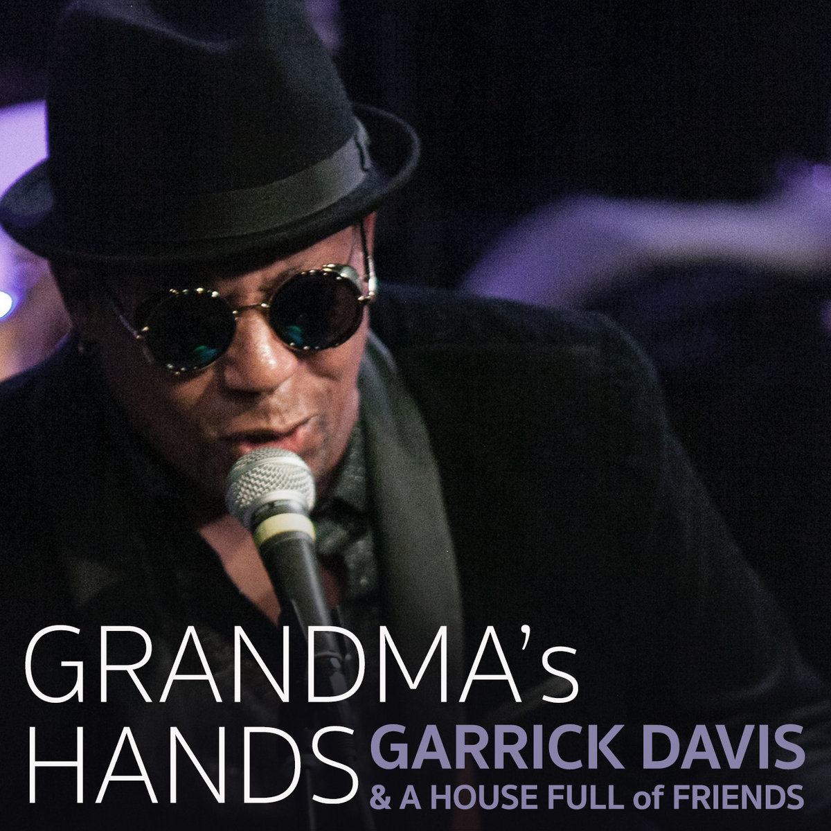Grandma's Hands - LIVE(single) by Garrick Davis & A House Full of Friends