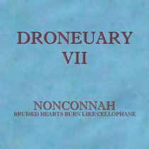 Droneuary VII - Bruised Hearts Burn Like Cellophane cover art