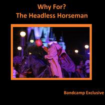Why For? The Headless Horseman cover art