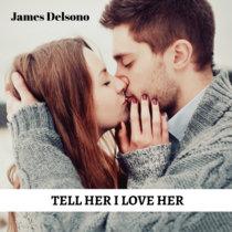 Tell Her I Love Her cover art