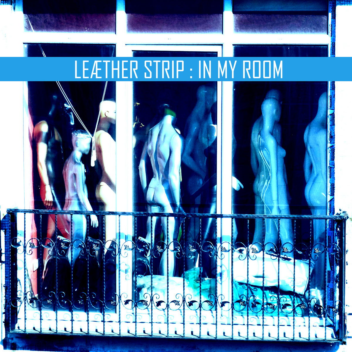 In My Room (Yazoo - Yaz cover version) | Leaether Strip