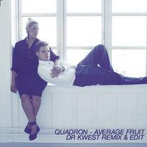 Quadron - Average Fruit Remix & Edit cover art
