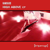 [BR168] : Hansgod - High Above ep cover art