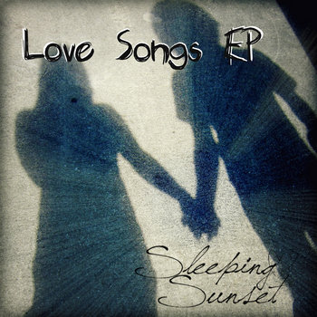 Love Songs EP by Sleeping Sunset
