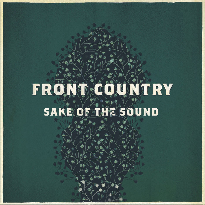 Sake of the Sound | Front Country