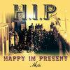 H.I.P. (Happy I'm Present: 2 Week Theory) Cover Art