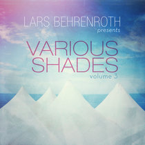 Lars Behrenroth presents Various Shades Volume 3 cover art