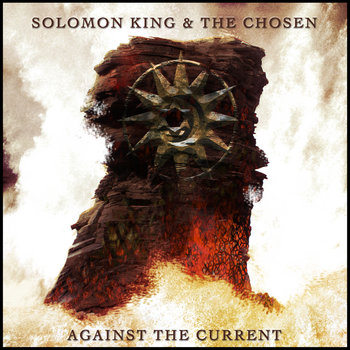 Against The Current by Solomon King & The Chosen