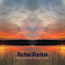 Echo Delta - Subluminal Projections cover art