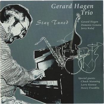 Stay Tuned by Gerard Hagen Trio