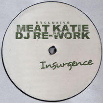 Insurgence - Meat katie Re-Work - Pay What You want! cover art