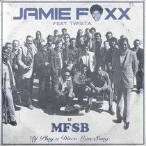 MFSB - DJ Play A Disco Love Song feat. Jamie Foxx & Twista (Single) cover art