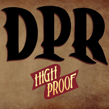 High Proof by Danny Pease & The Regulators - DPR