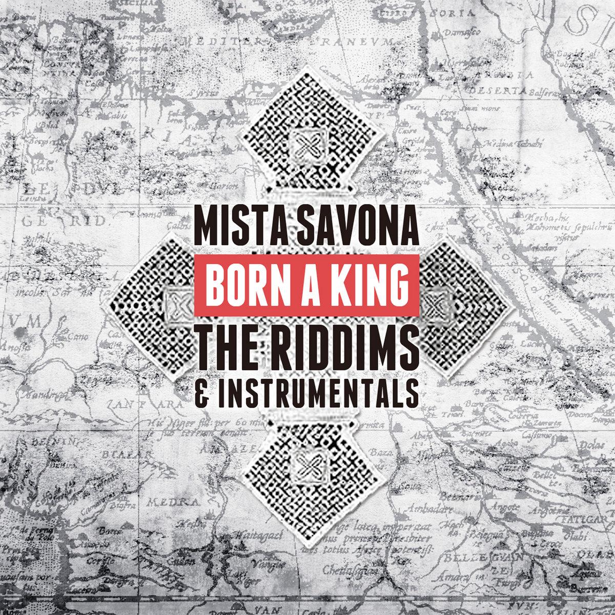 Born A King: The Riddims & Instrumentals | Mista Savona