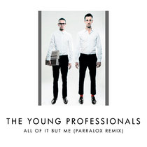 The Young Professionals - All Of It But Me (Parralox Remix V1) cover art