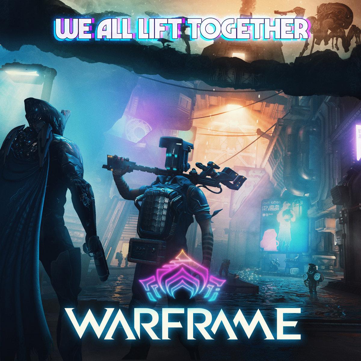 We All Lift Together | Warframe