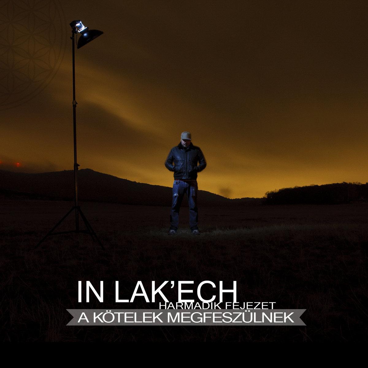 In Lakech - Harmadik fejezet / A kötelek megfeszülnek