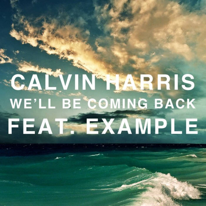Openingtrack. Com » calvin harris feat. Example – we'll be coming.