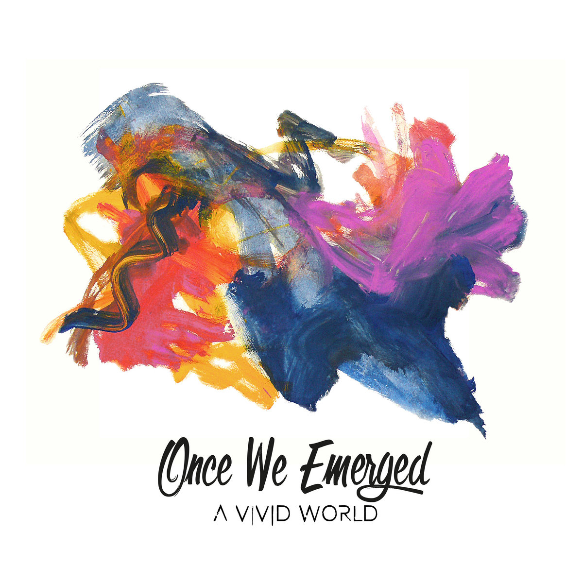 Once We Emerged - A Vivid World (2018)