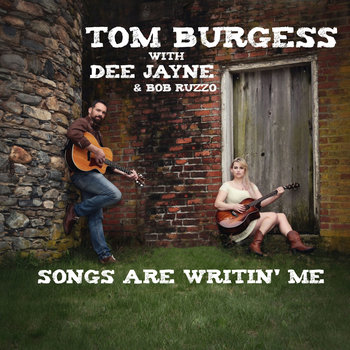 Songs are Writin' Me by Tom Burgess & Dee Jayne