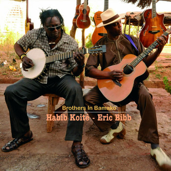 Brothers In Bamako by Habib Koité & Eric Bibb