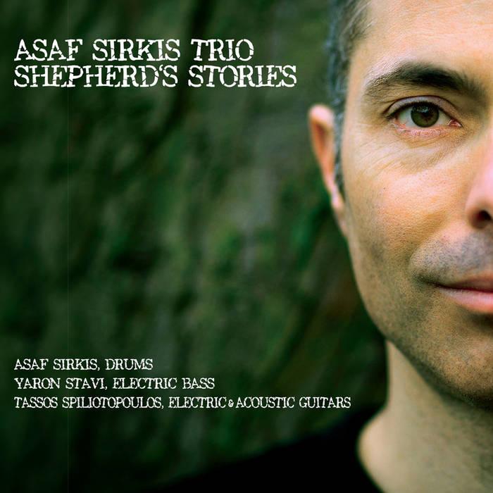 Asaf Sirkis Trio - Shepherd's Stories