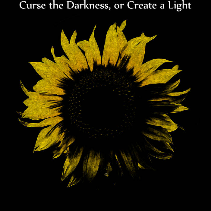 Curse the Darkness, or Create a Light cover art