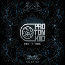 Proton Kid - Outerfunk EP{MOCRCYD052} cover art