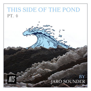 This Side Of The Pond 4 (Rap Special - NTS Radio Broadcast) by Jaro Sounder