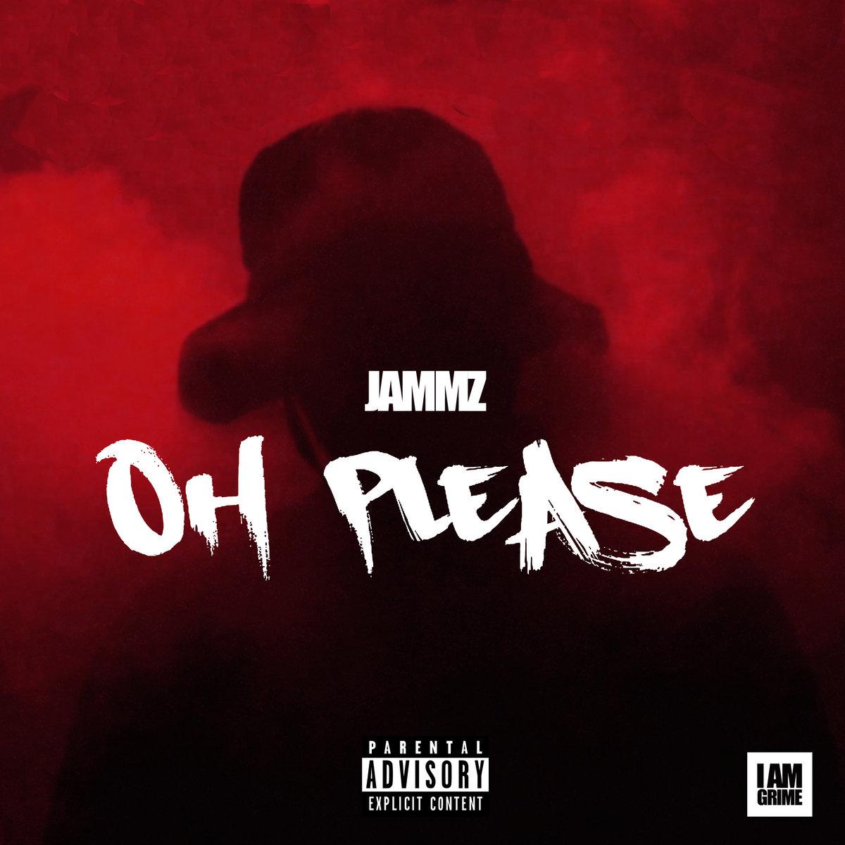 Oh Please | Jammz