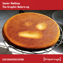 [BR083] : Xavier Matthias - The Graphic Nature Ep [2020 Remastered Digital Special Edition] cover art