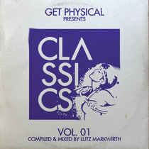 Get Physical Presents: Classics! Vol. 1 - Compiled & Mixed by Lutz Markwirth cover art