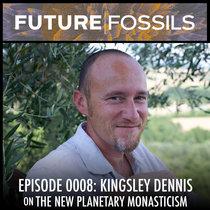 0008 - Kingsley Dennis (New Monasticism) cover art