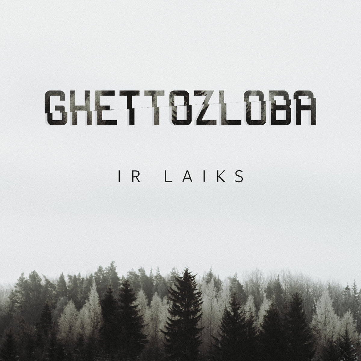 Ghettozloba - Ir Laiks [EP] (2018)