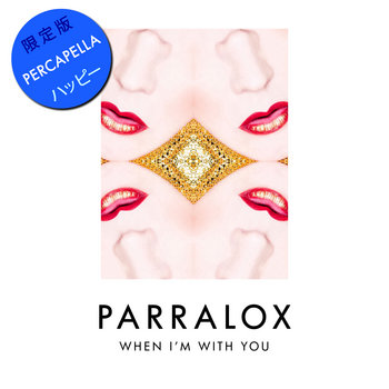 Parralox - When I'm With You (Percapella)