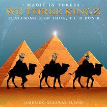 We Three Kingz feat. Slim Thug, T.I. & Bun B (Single) cover art