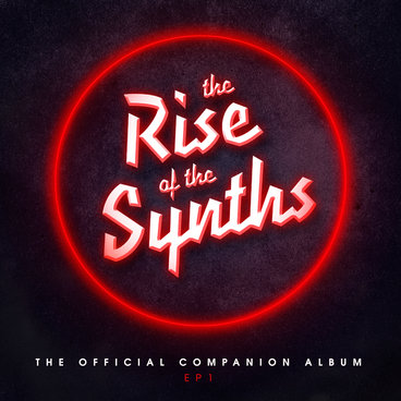 The Rise Of The Synths (Official Companion Album) EP 1 main photo