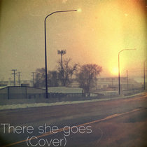 There She Goes (Cover) cover art