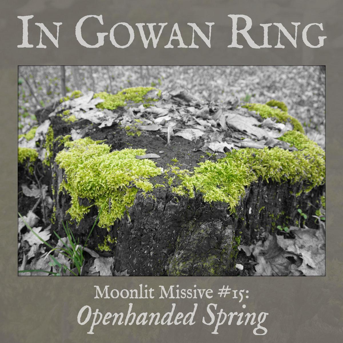 Openhanded Spring (Moonlit Missive #15)   In Gowan Ring