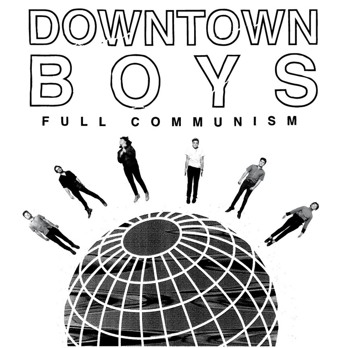 Full Communism | Downtown Boys