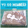 To Go Nowhere Cover Art