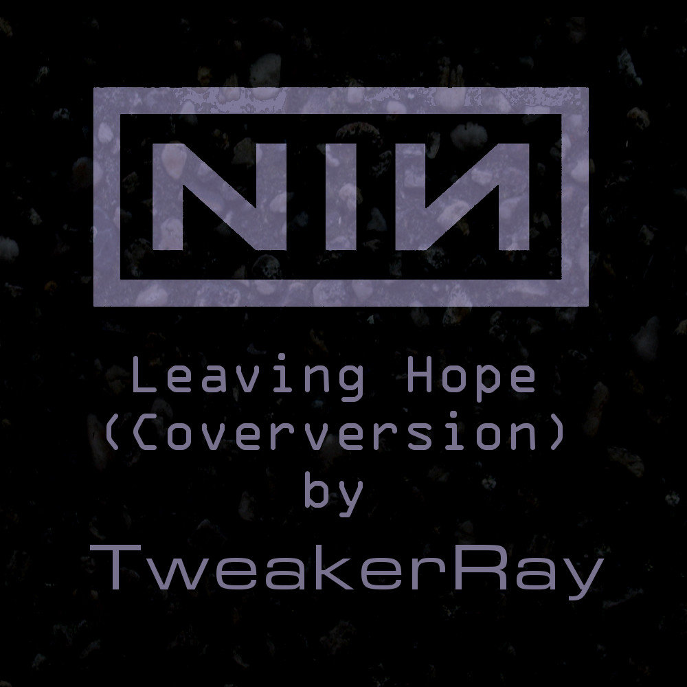 Nine Inch Nails [NIN] - Coverversions by TweakerRay | TweakerRay