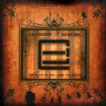 Unbound and Set Free + Under Lock and Key (CD1) by Chamber of Echoes