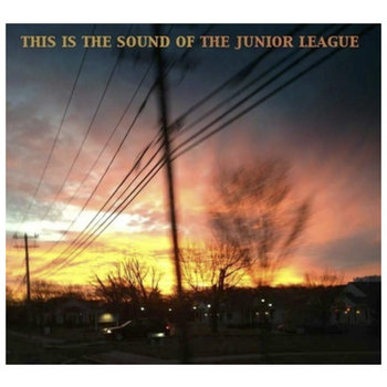 This Is The Sound Of The Junior League by The Junior League