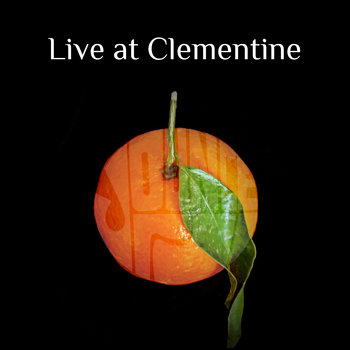 Live at Clementine by Jounce